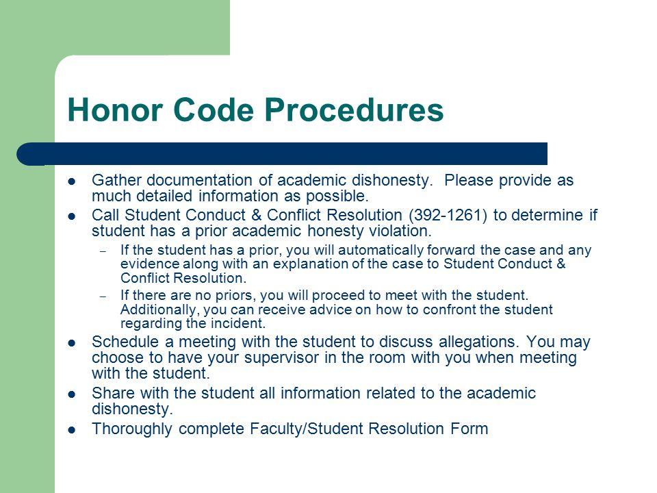 Honor Code Procedures Gather documentation of academic dishonesty.