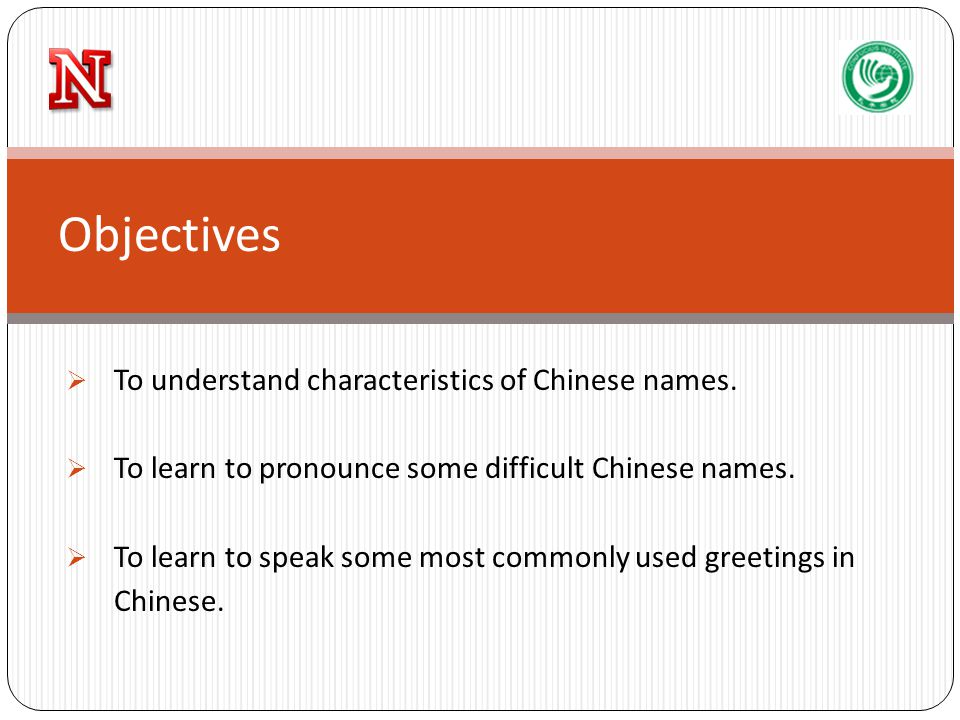  To understand characteristics of Chinese names.