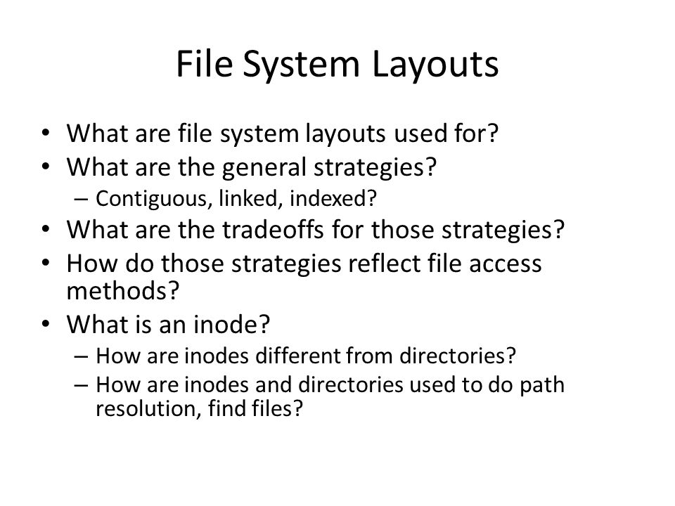 File System Layouts What are file system layouts used for.