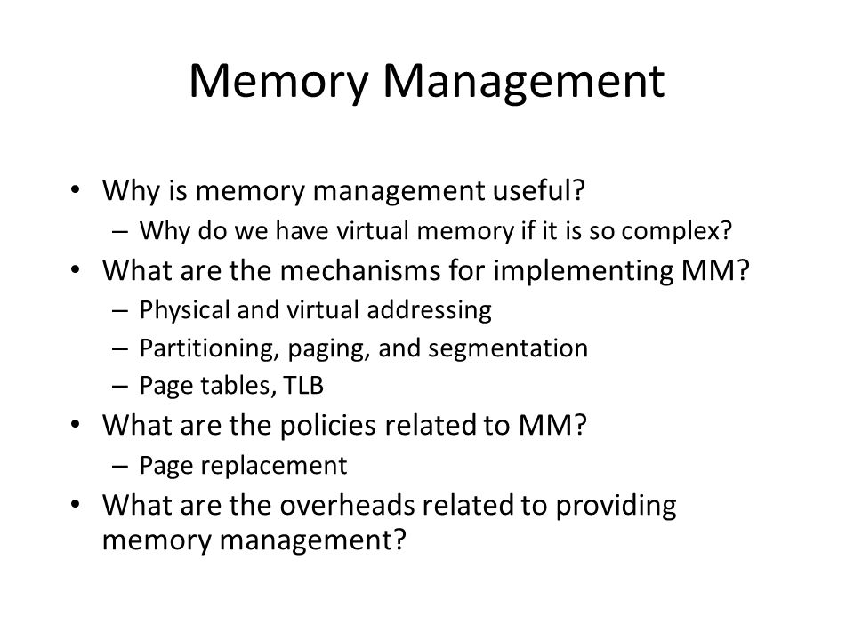 Memory Management Why is memory management useful.