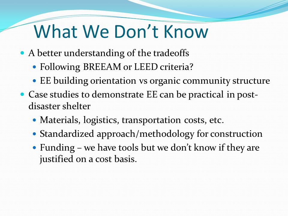 Future Action/Recommendations List of experts in energy efficient post-disaster shelter practices and theory Magnus Wolfe Murray, Jim Kennedy, and others….