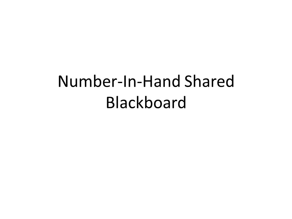 Number-In-Hand Shared Blackboard