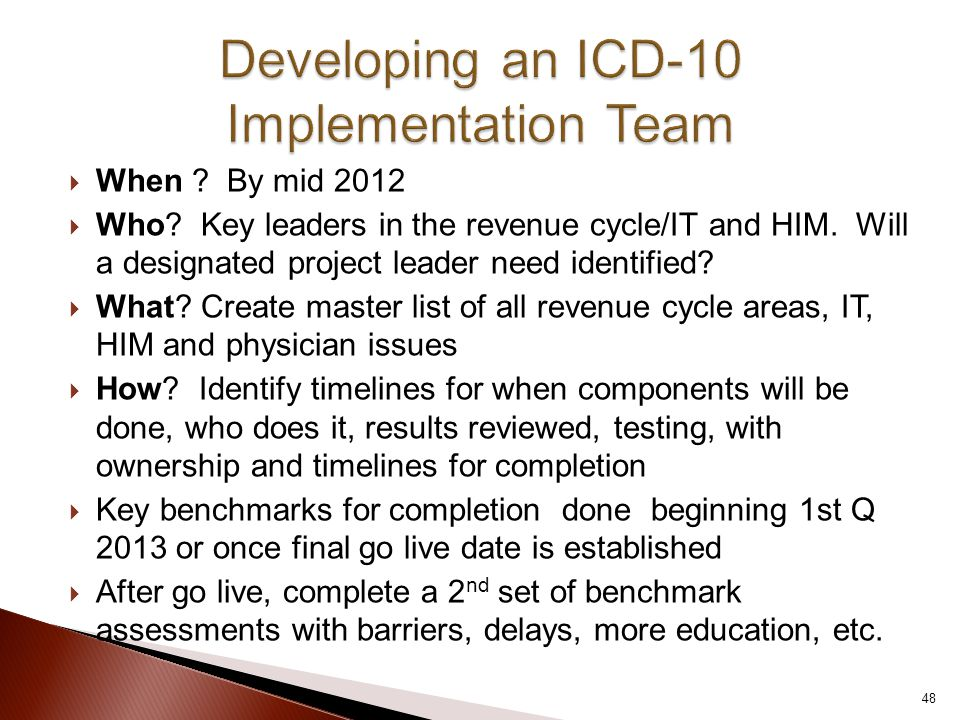  When .By mid 2012  Who. Key leaders in the revenue cycle/IT and HIM.