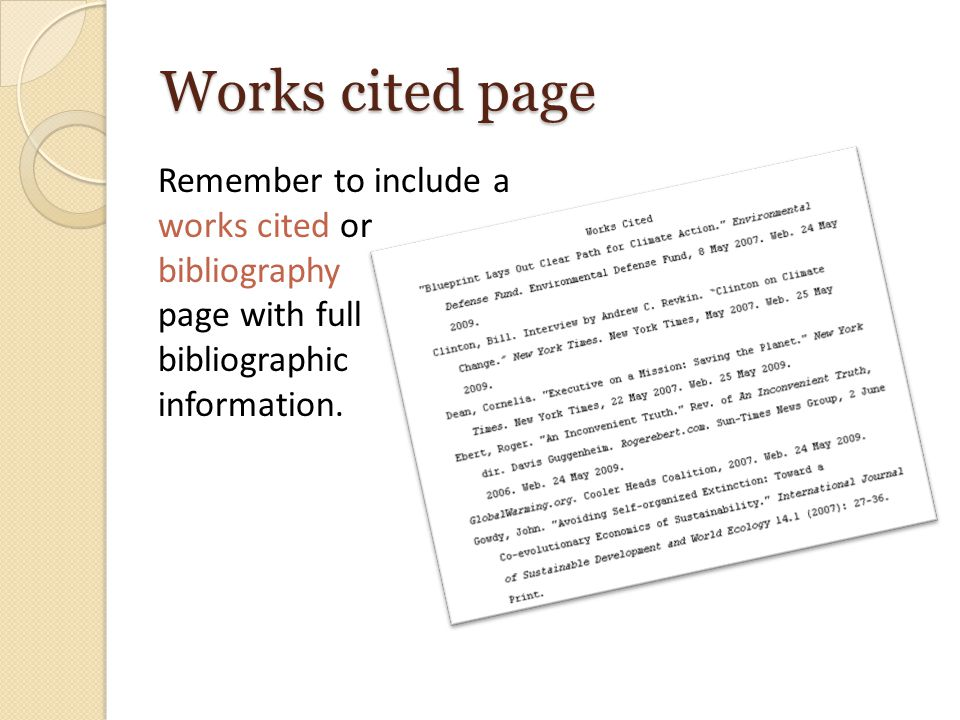 Works cited page Remember to include a works cited or bibliography page with full bibliographic information.