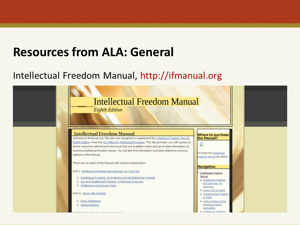 Resources from ALA: General Intellectual Freedom Manual, http://ifmanual.org