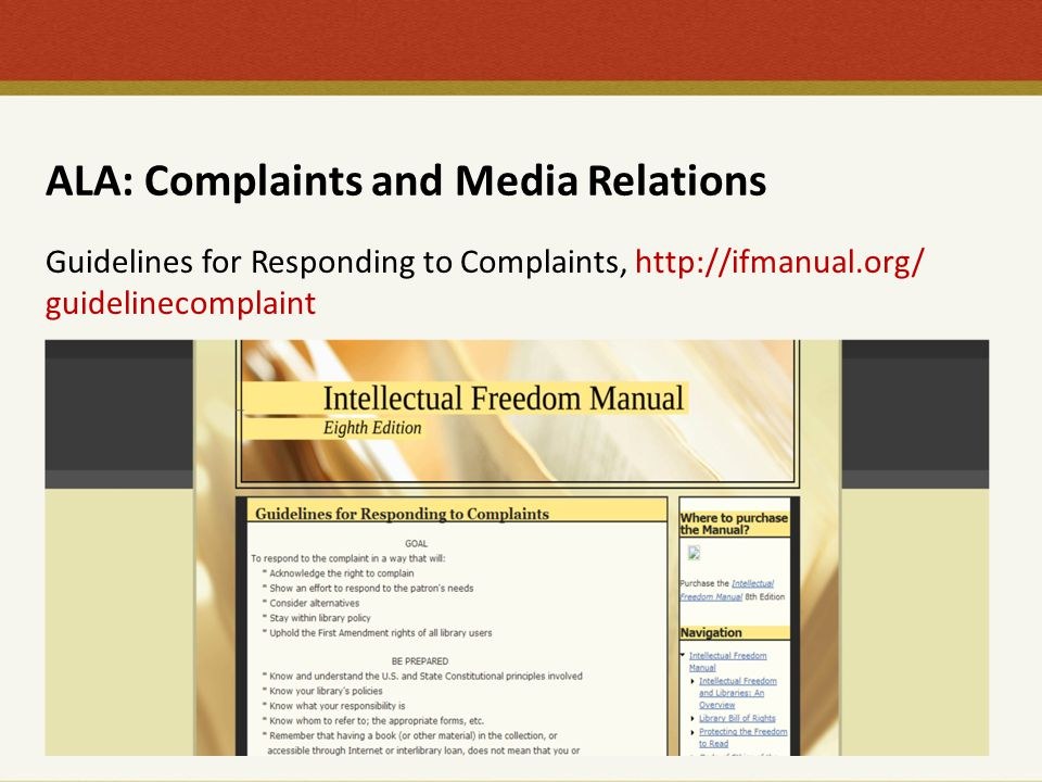 ALA: Complaints and Media Relations Guidelines for Responding to Complaints, http://ifmanual.org/ guidelinecomplaint
