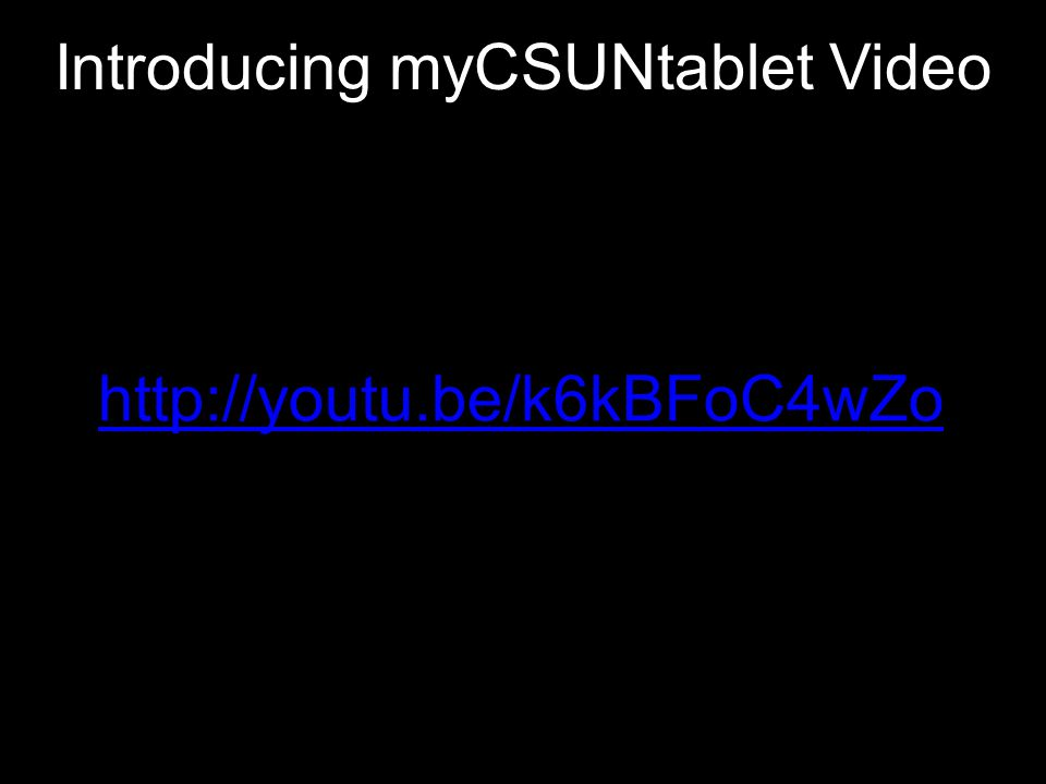 Introducing myCSUNtablet Video http://youtu.be/k6kBFoC4wZo