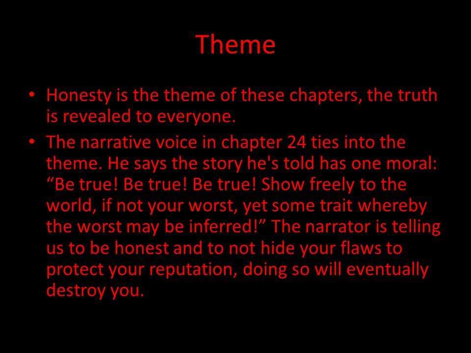 Theme Honesty is the theme of these chapters, the truth is revealed to everyone.