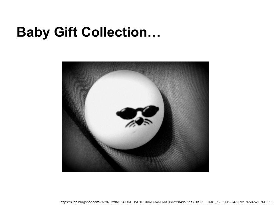 Baby Gift Collection… https://4.bp.blogspot.com/-WixNOxdaC04/UNPO5B1Ei1I/AAAAAAAACXA/Y2n41V5qaYQ/s1600/IMG_1906+12-14-2012+9-58-52+PM.JPG