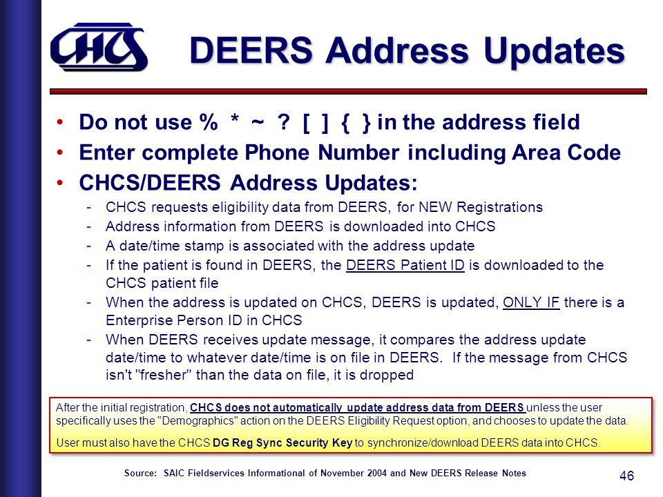 46 DEERS Address Updates Do not use % * ~ .