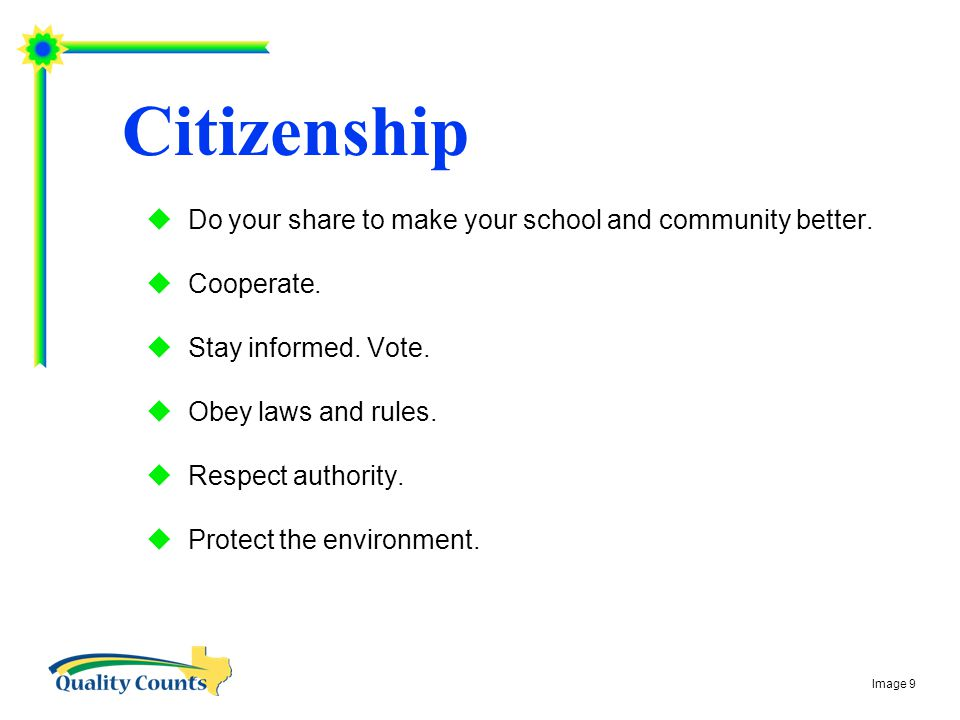  Do your share to make your school and community better.