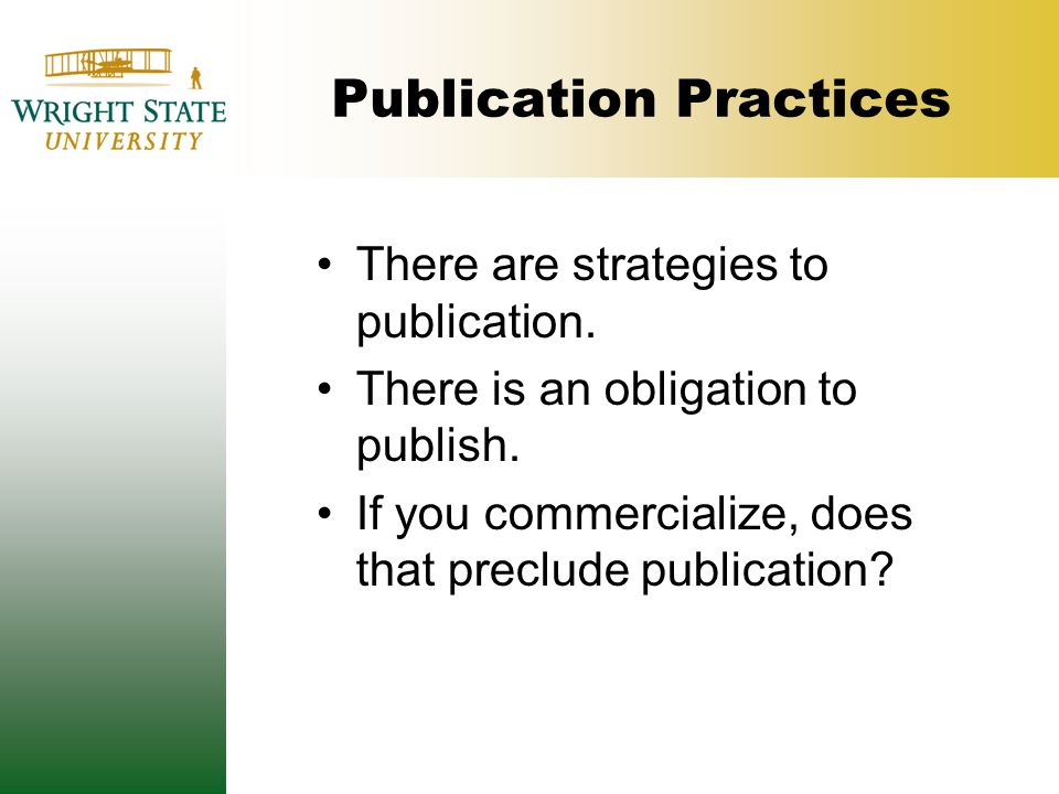 Publication Practices There are strategies to publication.