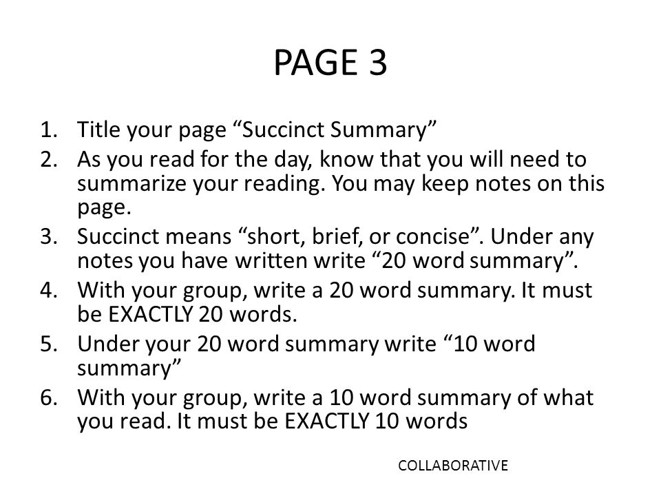 PAGE 3 1.Title your page Succinct Summary 2.As you read for the day, know that you will need to summarize your reading.