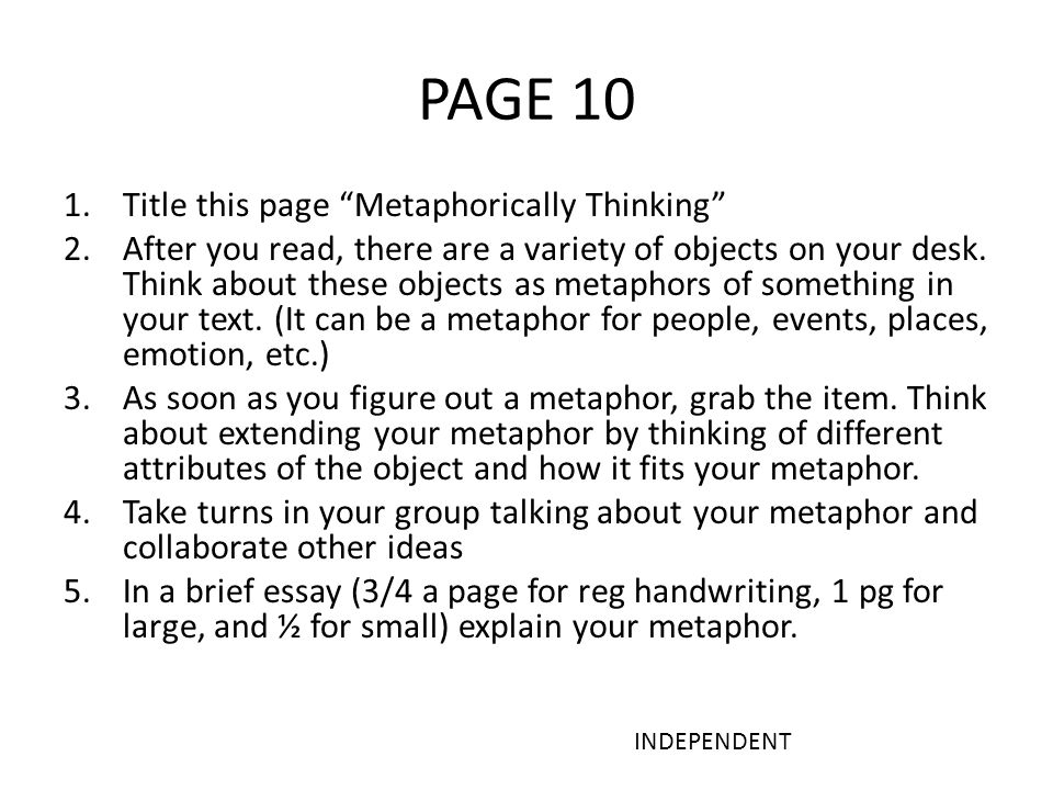 PAGE 10 1.Title this page Metaphorically Thinking 2.After you read, there are a variety of objects on your desk.