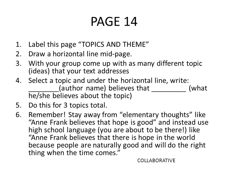 PAGE 14 1.Label this page TOPICS AND THEME 2.Draw a horizontal line mid-page.
