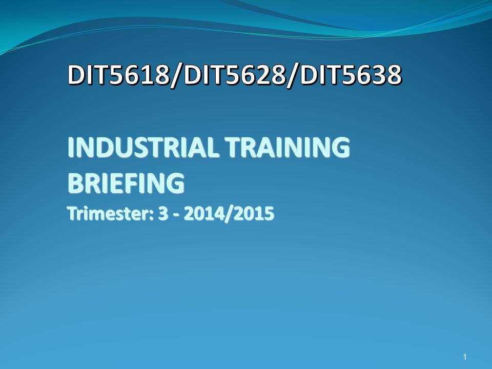 BRIEFING OUTLINE Objectives Learning outcomes Industrial Training Program Pre-requisite Industrial Training Registration Placement Location Procedures Grading Precautions Deductions of Marks Leave of Absence Letter of indemnity, Disclaimer Starting Internship (weekly log, Report, supervisor evaluation) Presentation Etiquette Visitation Cheating case Q & A Session 2