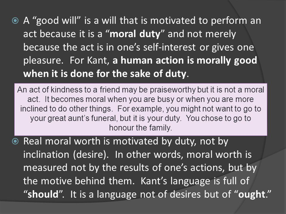 """ A """"good will"""" is a will that is motivated to perform an act because it is a """"moral duty"""" and not merely because the act is in one's self-interest or"""