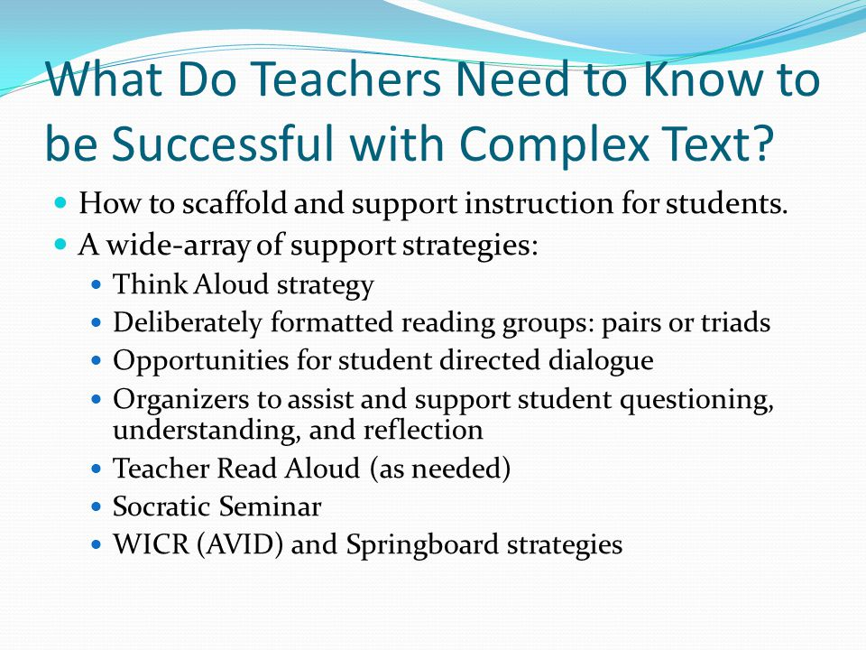 What Do Teachers Need to Know to be Successful with Complex Text.
