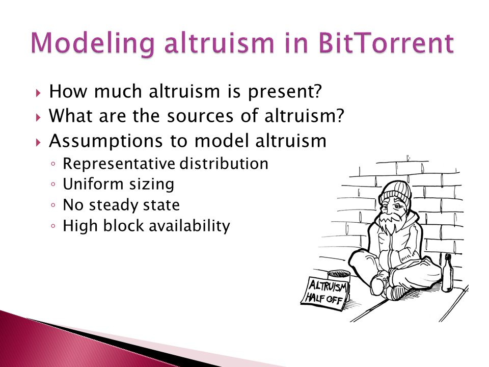  How much altruism is present?  What are the sources of altruism?  Assumptions to model altruism ◦ Representative distribution ◦ Uniform sizing ◦ N