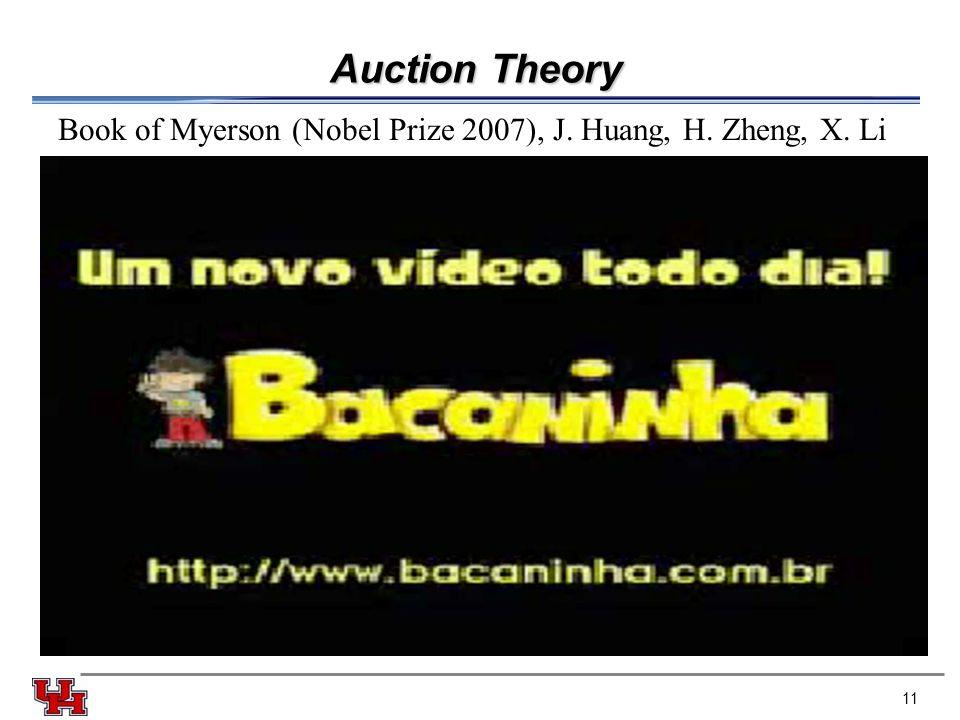 Auction Theory Book of Myerson (Nobel Prize 2007), J. Huang, H. Zheng, X. Li 11