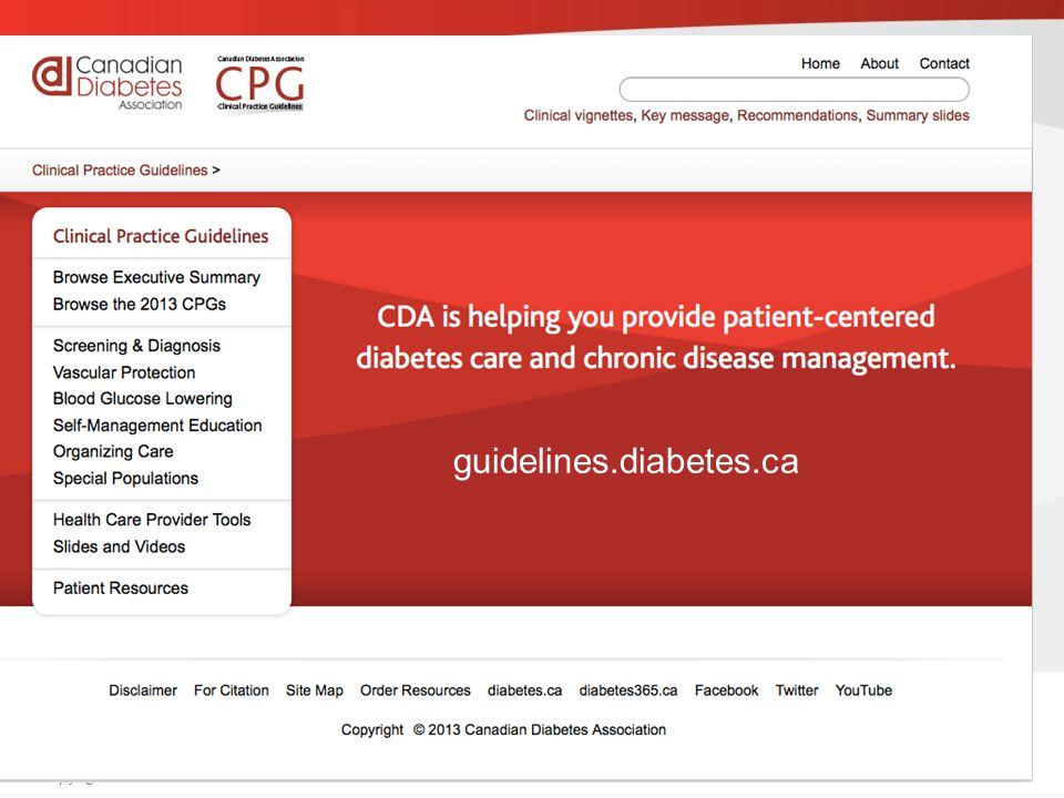 guidelines.diabetes.ca | 1-800-BANTING (226-8464) | diabetes.ca Copyright © 2013 Canadian Diabetes Association guidelines.diabetes.ca