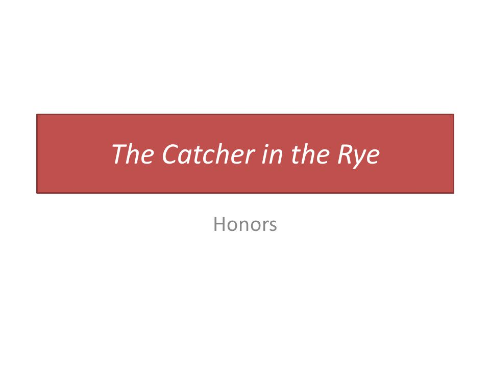 The Catcher in the Rye Honors