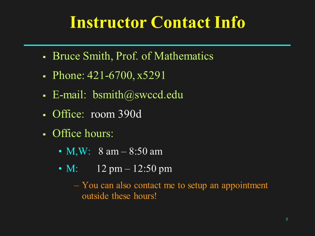 6 Instructor Contact Info  Bruce Smith, Prof.