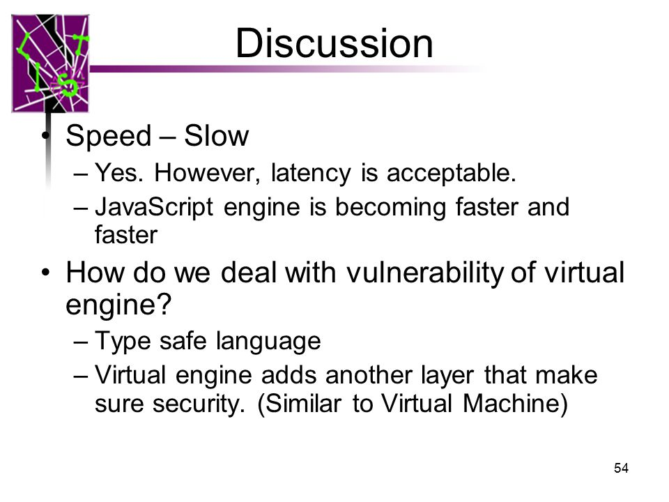 Discussion Speed – Slow –Yes. However, latency is acceptable.