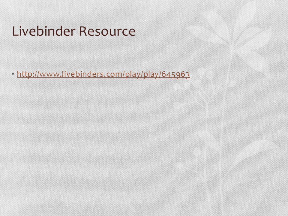 Livebinder Resource http://www.livebinders.com/play/play/645963