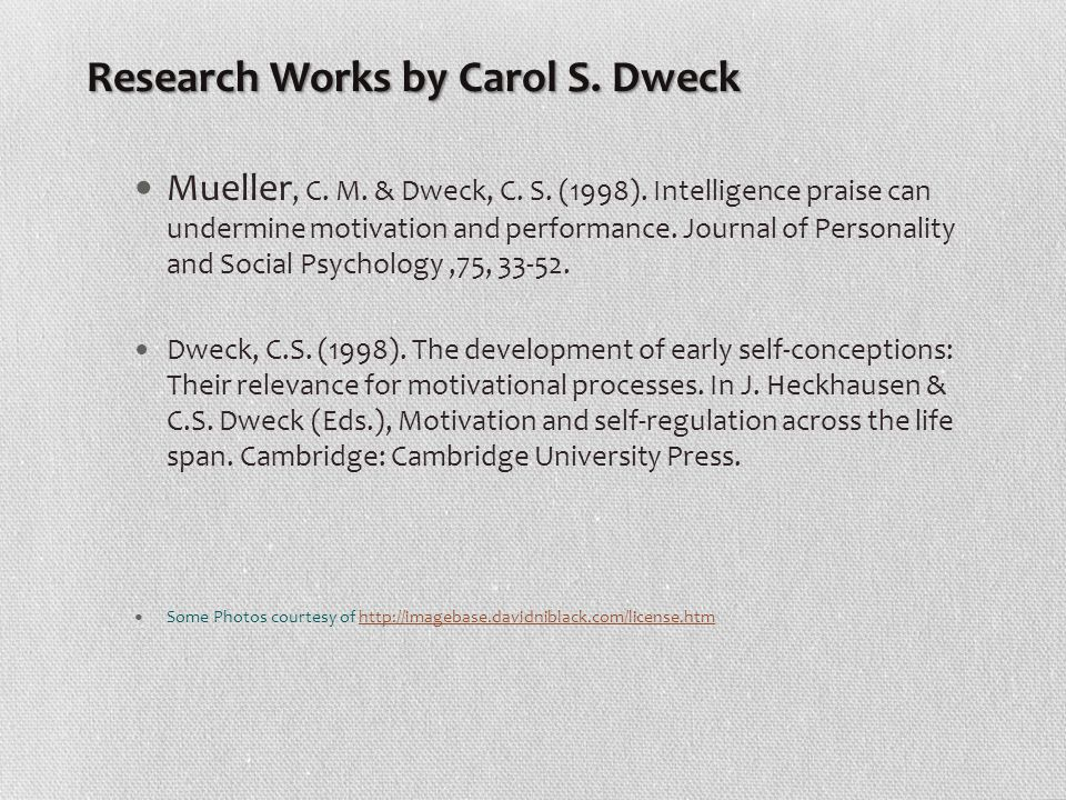 Research Works by Carol S. Dweck Mueller, C. M. & Dweck, C.