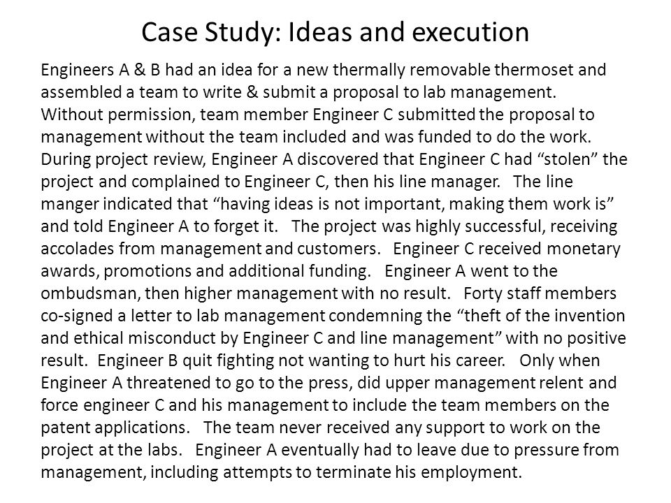 Case Study: Ideas and execution Engineers A & B had an idea for a new thermally removable thermoset and assembled a team to write & submit a proposal