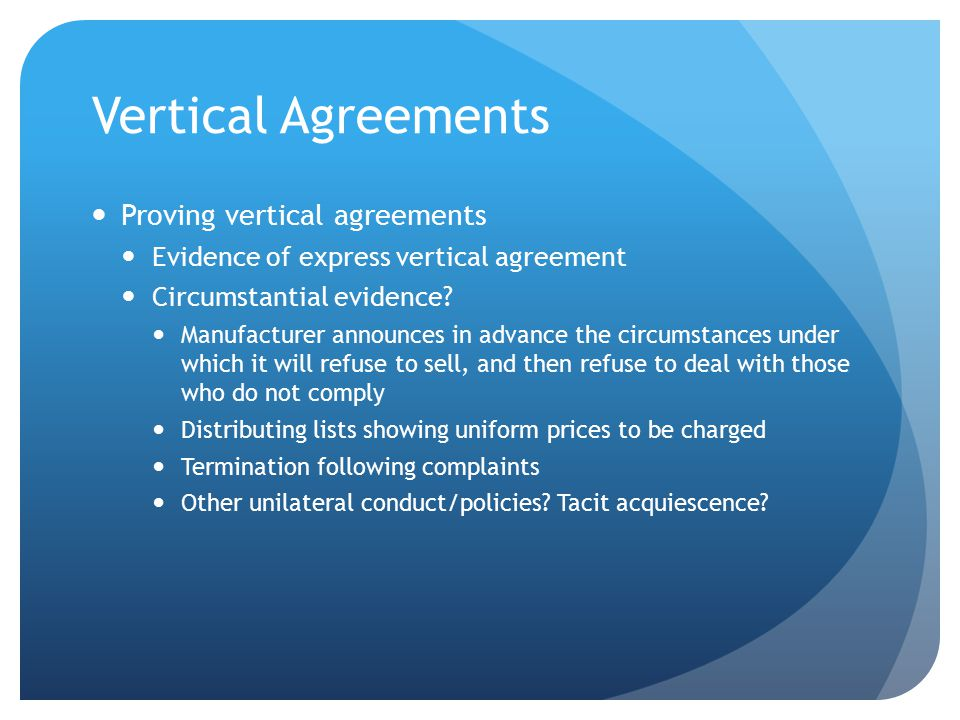 Vertical Agreements Proving vertical agreements Evidence of express vertical agreement Circumstantial evidence.