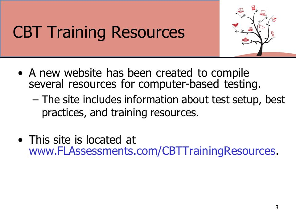 CBT Training Resources A new website has been created to compile several resources for computer-based testing.