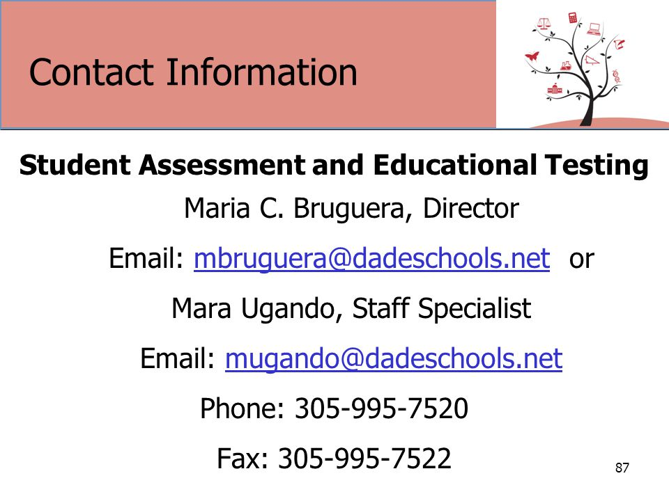 Contact Information Student Assessment and Educational Testing Maria C.