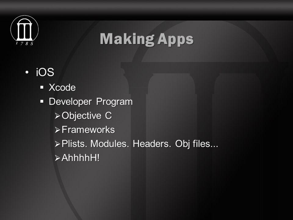 Making Apps iOSiOS  Xcode  Developer Program  Objective C  Frameworks  Plists.