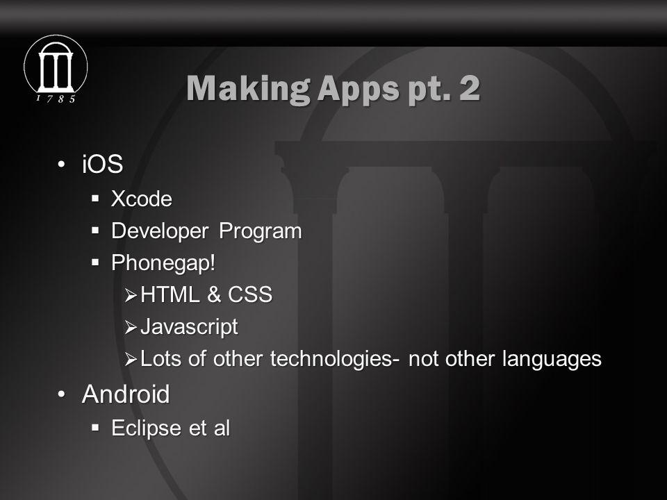 Making Apps pt. 2 iOSiOS  Xcode  Developer Program  Phonegap.