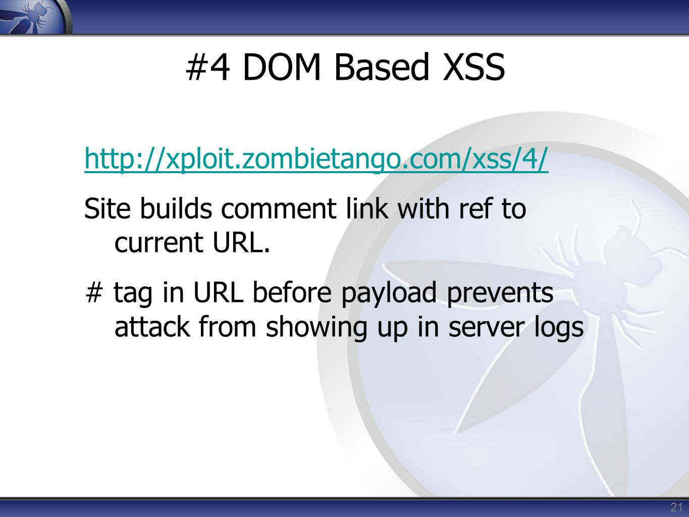 #4 DOM Based XSS http://xploit.zombietango.com/xss/4/ Site builds comment link with ref to current URL.