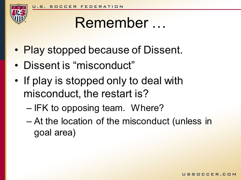 You have stopped play because a goalkeeper, within his/her penalty area, showed dissent towards your decisions.