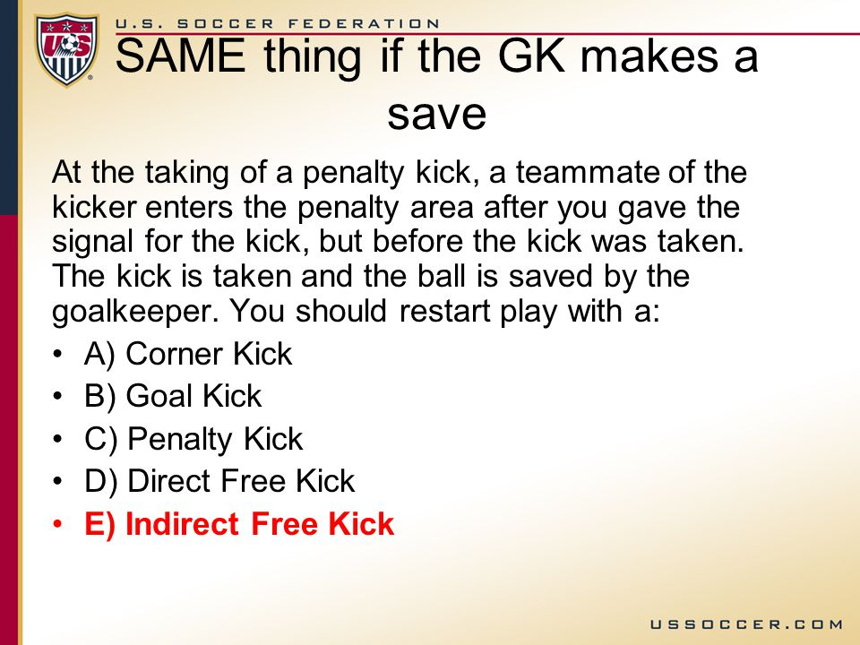 Penalty Kick Violations IF kicker or teammate cheat AND ball does not go into goal IFK for opponents (at location of cheat) What if the ball DOES go into the goal.