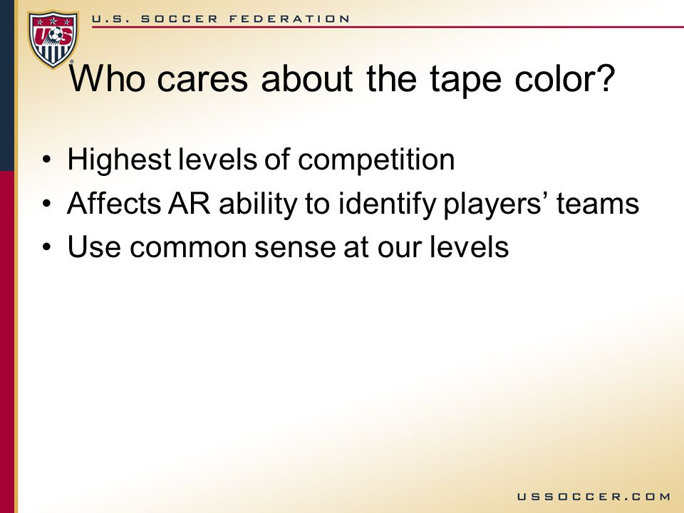 2012 Change – Tape Color Players have occasionally used tape to keep their sock and shinguards up.