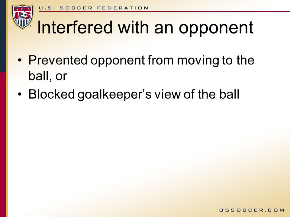 A foul is a foul – regardless of level of play Law 12 defines fouls –Holding is a foul in a U10 game –Holding is a foul in an MLS game But do we call every game the same?