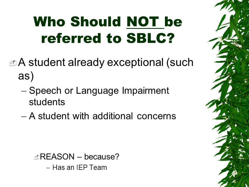Who Should NOT be referred to SBLC.