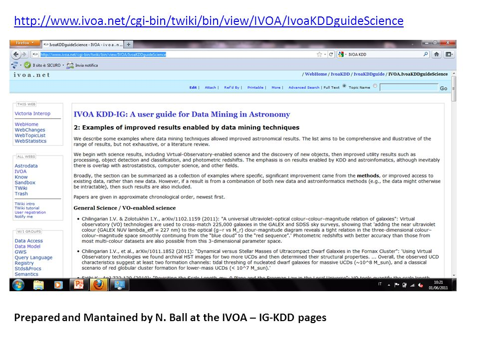 http://www.ivoa.net/cgi-bin/twiki/bin/view/IVOA/IvoaKDDguideScience Prepared and Mantained by N. Ball at the IVOA – IG-KDD pages