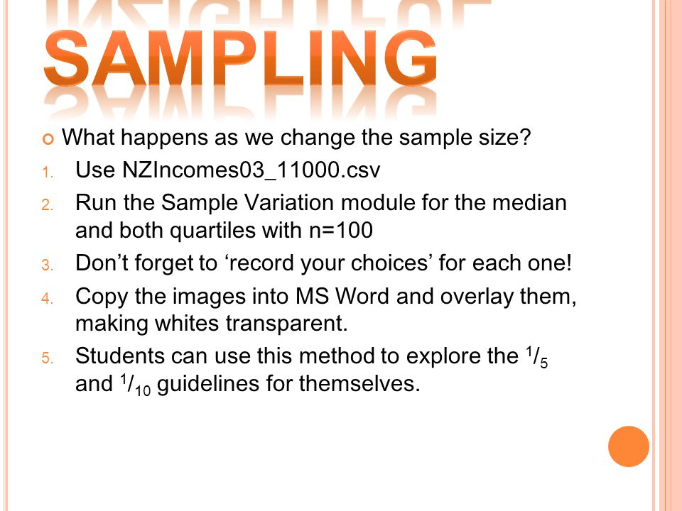 What happens as we change the sample size. 1. Use NZIncomes03_11000.csv 2.