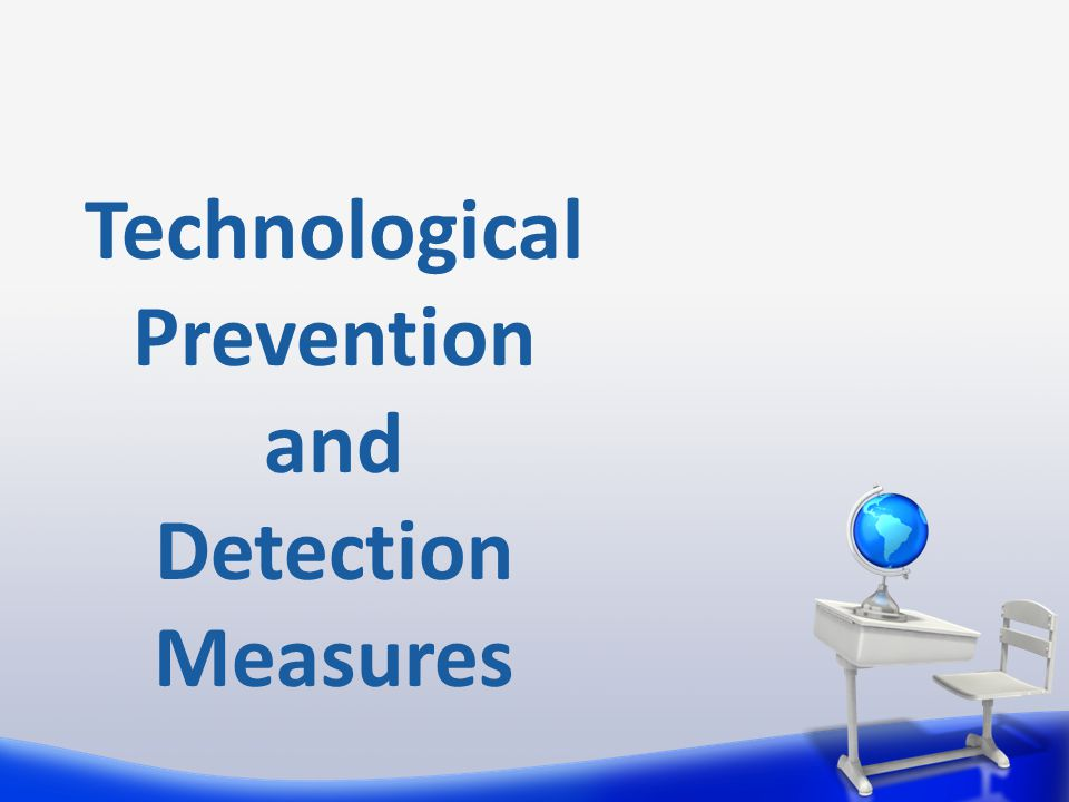 Technological Prevention and Detection Measures
