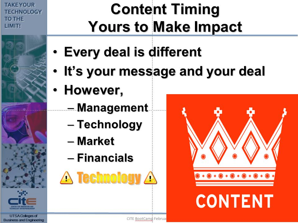 Content Timing Yours to Make Impact Every deal is differentEvery deal is different It's your message and your dealIt's your message and your deal Howe