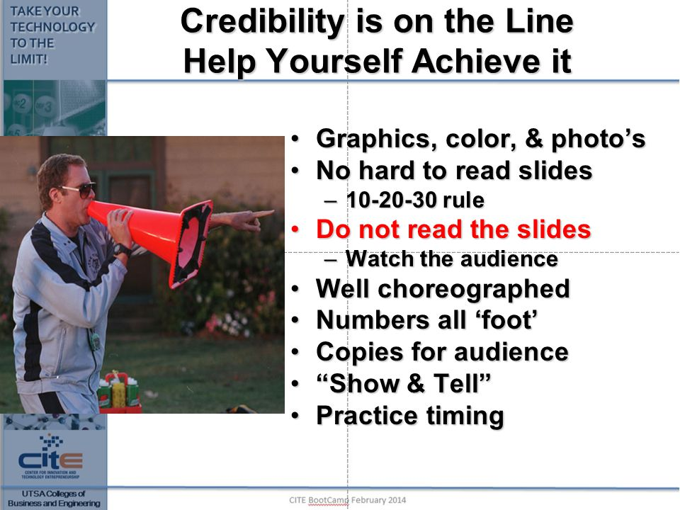 Credibility is on the Line Help Yourself Achieve it Graphics, color, & photo'sGraphics, color, & photo's No hard to read slidesNo hard to read slides