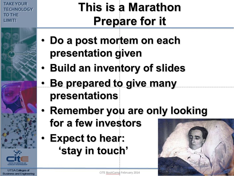 This is a Marathon Prepare for it Do a post mortem on each presentation givenDo a post mortem on each presentation given Build an inventory of slidesB