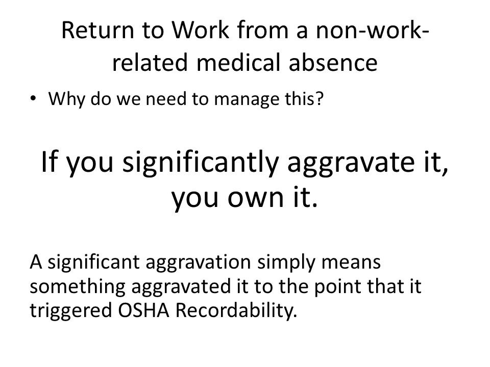 Return to Work from a non-work- related medical absence Why do we need to manage this.