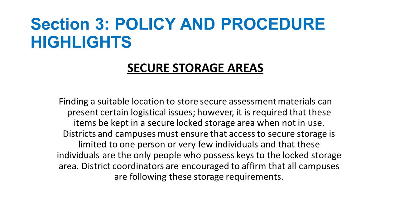 Section 3: POLICY AND PROCEDURE HIGHLIGHTS STAAR TEST SESSION TIME LIMITS:  Beginning in 2014, the STAAR and STAAR Modified English I and English II assessments will have a five-hour time limit.